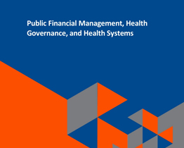 Public Financial Management, Health Governance, and Health Systems